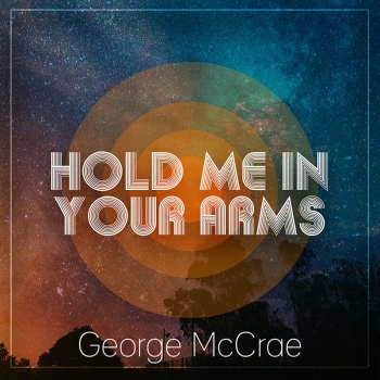 George McCrae - Hold Me In Your Arms