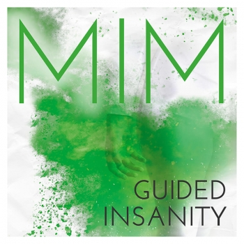 MIM - Guided Insanity (Single)